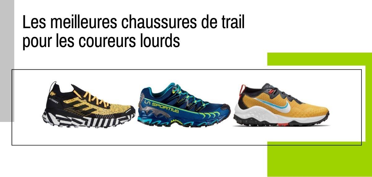 Chaussures de trail pour les coureurs lourds