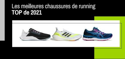 Les meilleures chaussures de running de 2021