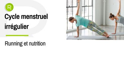 Cycle menstruel irrégulier : Comment le running et l'alimentation peuvent-ils perturber mes règles ?