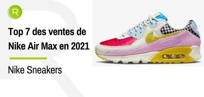 Top 7 des ventes de Nike Air Max en 2021