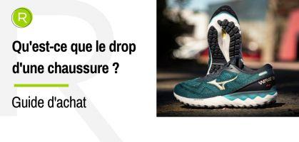 Qu'est-ce que le drop d'une chaussure ?